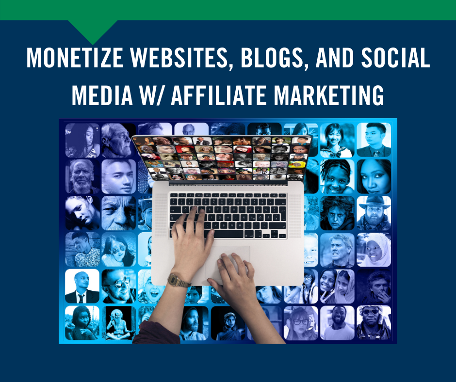 Monetize Websites, Blogs & Social Media w/Affiliate Marketing