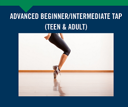 Advanced Beginner/Intermediate Tap (Teen and Adult)