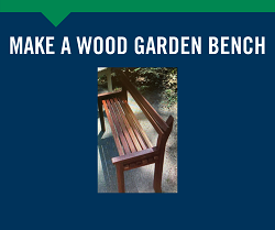 Make a Wood Garden Bench 8/14