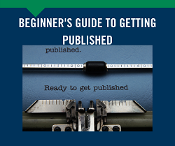 New! Beginner's Guide to Getting Published