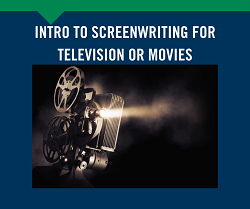 Intro to Screenwriting for Television or Movies