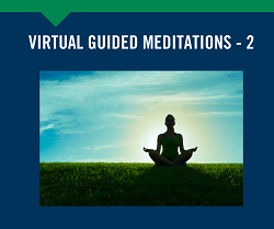 New! Virtual Guided Meditations - 2